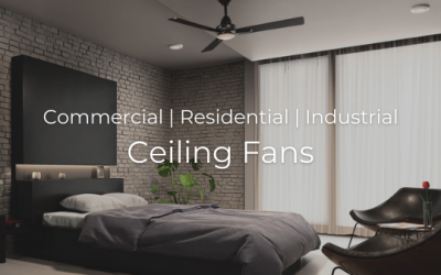 5 Tips to Select the Best Ceiling Fan For Home, Hospitality, or Commercial Space
